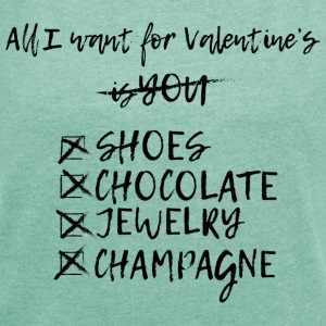 Anti Valentine's Day All I Want Humour Slogan - T-shirt med upprullade ärmar dam