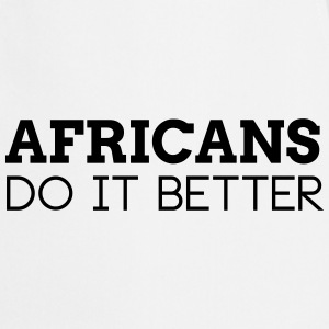 AFRICANS DO IT BETTER  Aprons - Cooking Apron