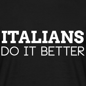 ITALIANS DO IT BETTER T-Shirts - Men's T-Shirt
