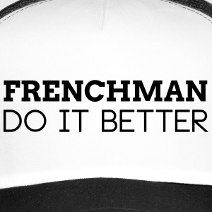 FRENCHMAN DO IT BETTER Caps & Hats - Trucker Cap