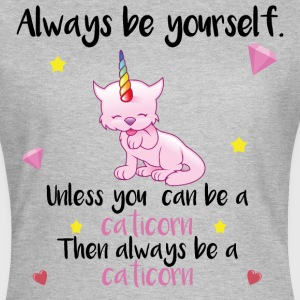 always yourself caticorn T-Shirts - Frauen T-Shirt