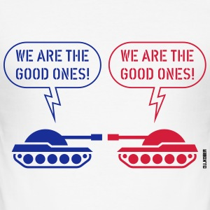 We are the good ones! (Tanks / War / Caricature) T-Shirts - Men's Slim Fit T-Shirt