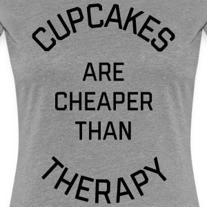 Cupcakes Cheaper Therapy Funny Quote Tee shirts - T-shirt Premium Femme