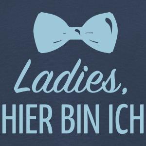 Ladies, hier bin ich
