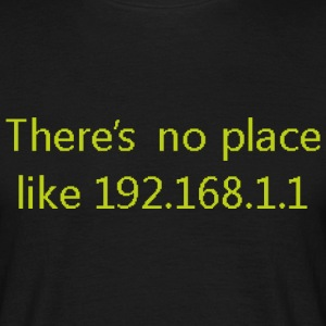 There is no place like 192.168.0.1 - T-shirt herr