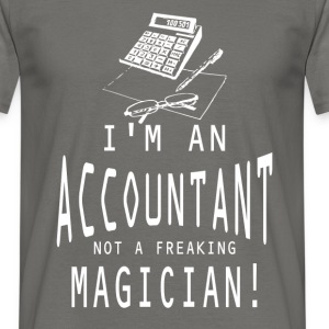 I'm an accountant not a freaking magician! - Men's T-Shirt