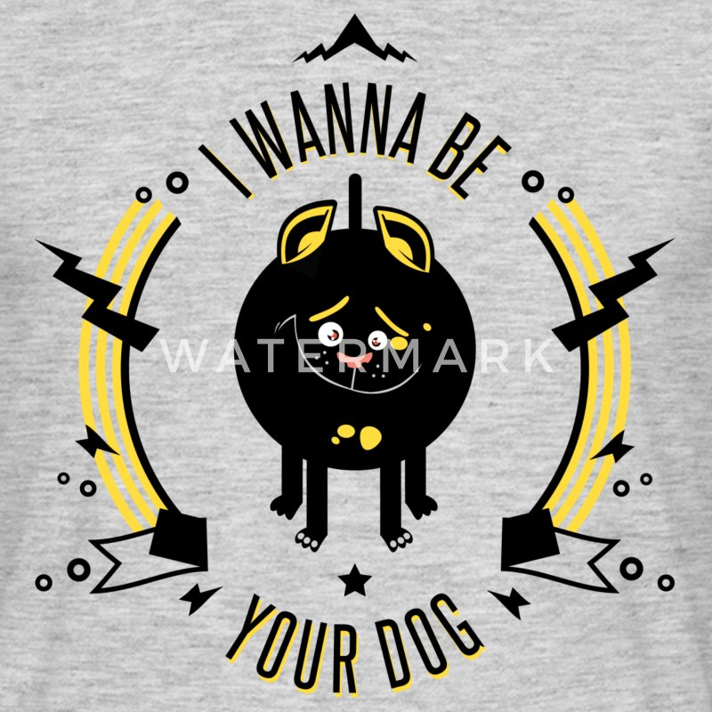 I WANNA BE YOUR DOG - T-skjorte for menn