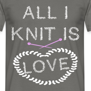 All I knit is love - Men's T-Shirt