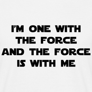 I am one with The Force and The Force is with me T-Shirts - Men's T-Shirt