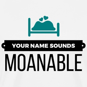 Your name sounds stöhnbar! T-Shirts - Men's Premium T-Shirt