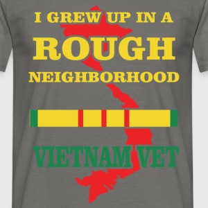 I grew up in a rough neighborhood Vietnam Vet - Men's T-Shirt