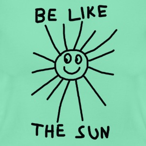 BE LIKE THE SUN SONNE T-Shirts - Frauen T-Shirt