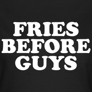 Fries before guys Camisetas - Camiseta mujer
