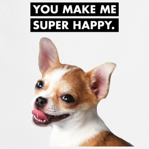 You make me super happy - Niedlicher Hund - Kochschürze
