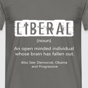 Liberal (noun) an open minded individual whose bra - Men's T-Shirt