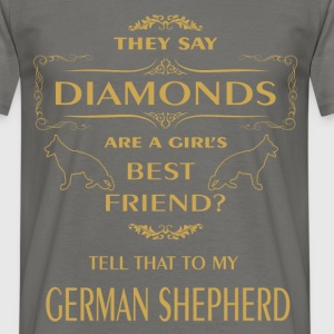They say diamonds are a girl's best friend? Tell t - Men's T-Shirt