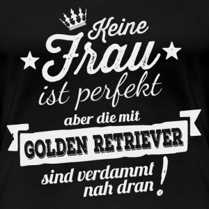 FAST PERFEKT - GOLDEN RETRIEVER Shirt Damen - Frauen Premium T-Shirt