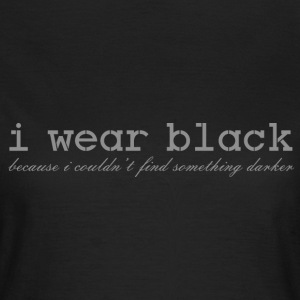 i wear black T-Shirts - Frauen T-Shirt