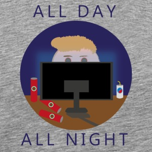 All Day - All Night | Gaming - Männer Premium T-Shirt