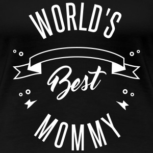 WORLD'S BEST MOMMY - Premium-T-shirt dam