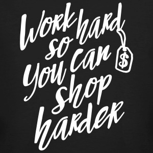 Work hard so you can shop harder Magliette - T-shirt ecologica da uomo
