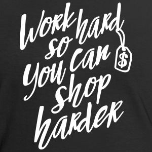 Work hard so you can shop harder Magliette - Maglietta Contrast da donna