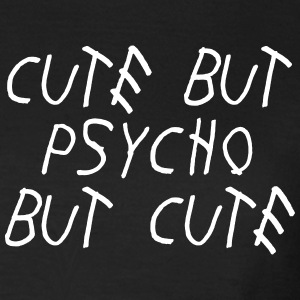 Cute but psycho but cute T-shirts - Dame-T-shirt