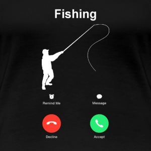 Fishing calling ruft T-Shirts - Frauen Premium T-Shirt