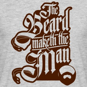 The Beard Maketh the Man. - Men's T-Shirt