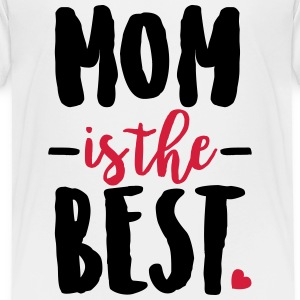 Mom is the best T-Shirts - Kinder Premium T-Shirt