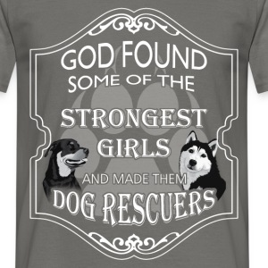 God found some of the strongest girls and made the - Men's T-Shirt