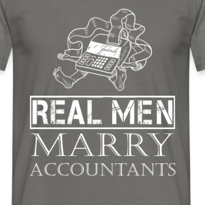 Real men marry accountants - Men's T-Shirt