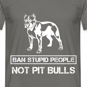 Ban stupid people not pit bulls - Men's T-Shirt