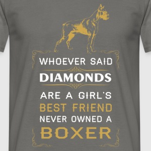 Whoever said diomonds are a girl's best friend nev - Men's T-Shirt