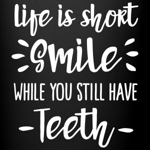 Life is short,  smile, while you still have teeth Muggar & tillbehör - Enfärgad mugg
