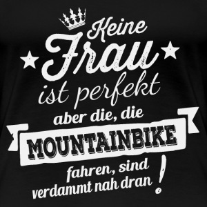 FAST PERFEKT - MOUNTAINBIKE Shirt Damen - Frauen Premium T-Shirt