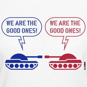 We are the good ones! (Tanks / War / Caricature) - Women's Organic T-shirt
