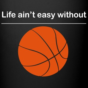 Life ain't easy without Basketball Tasse - Tasse einfarbig