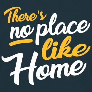 there´s no place like home T-Shirts - Männer T-Shirt