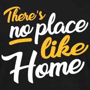 there´s no place like home T-Shirts - Men's T-Shirt