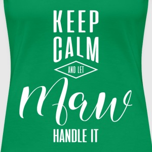 Keep Calm Maw T-shirt - Women's Premium T-Shirt