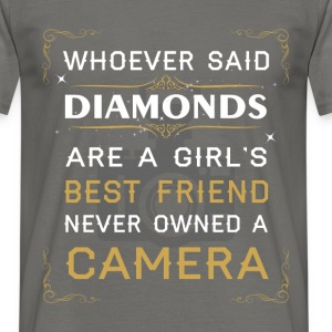 Whoever said diamonds are a girl's best friends ne - Men's T-Shirt