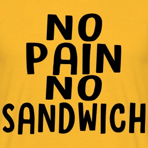 no pain no sandwich - T-shirt Homme