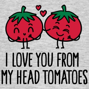 I love you from my head tomatoes T-Shirts - Männer T-Shirt