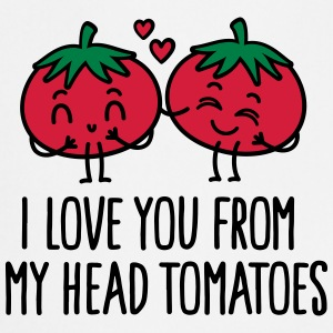I love you from my head tomatoes Fartuchy - Fartuch kuchenny