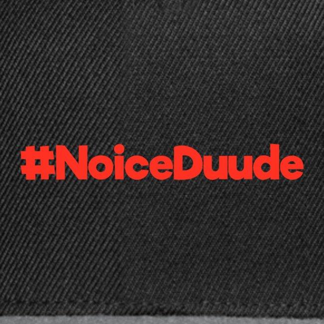#NoiceDuude Snapback Cap
