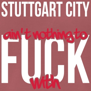 Stuttgart City ain't nothing to fuck with - Männer Premium T-Shirt