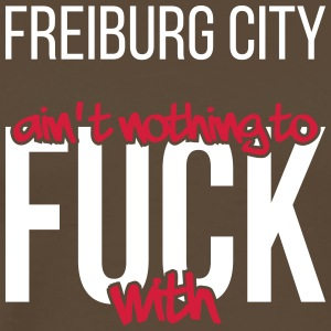 Freiburg City ain't nothing to fuck with - Männer Premium T-Shirt