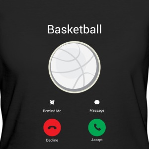 Basketball is calling me! T-Shirts - Women's Organic T-shirt