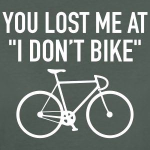 You Lost Me At I Don't Bike T-Shirts - Frauen Bio-T-Shirt